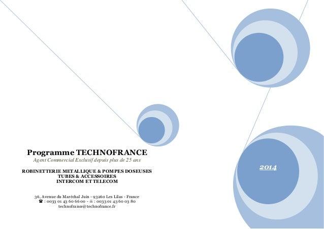 Programme TECHNOFRANCE  Agent Commercial Exclusif depuis plus de 25 ans  ROBINETTERIE METALLIQUE & POMPES DOSEUSES TUBES &...