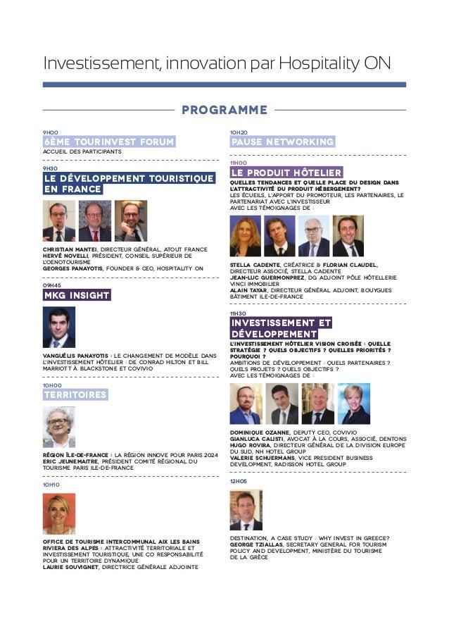 Investissement, innovation par Hospitality ON 9H00 6ème TOURINVEST FORUM ACCUEIL DES PARTICIPANTS 9H30 Le développement...