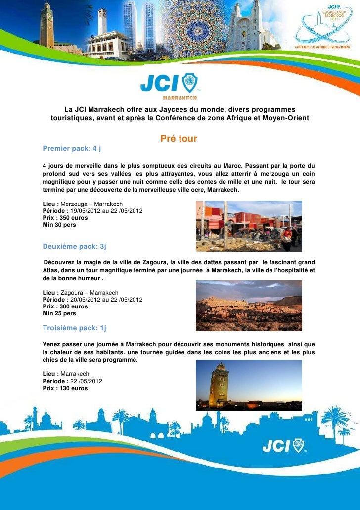 La JCI Marrakech offre aux Jaycees du monde, divers programmes  touristiques, avant et après la Conférence de zone Afrique...