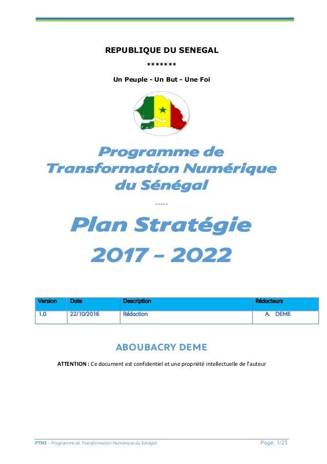 PTNS – Programme de Transformation Numérique du Sénégal Page: 1/23 REPUBLIQUE DU SENEGAL ******* Un Peuple - Un But - Une ...
