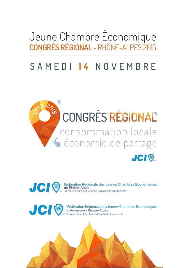 Jeune Chambre Économique CONGRÈSRÉGIONAL-RHÔNE-ALPES2015 S A M E D I 1 4 N O V E M B R E