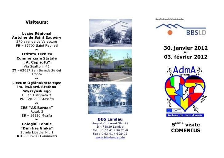 Visiteurs:     Lycée RégionalAntoine de Saint Exupéry 270 avenue de Valescure FR – 83700 Saint Raphaël            ~       ...