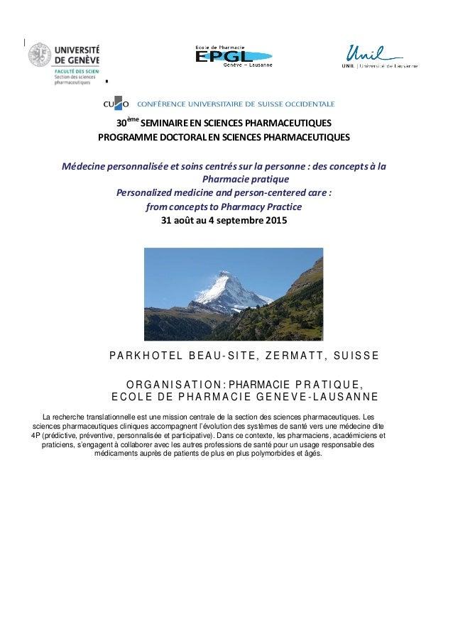 30ème SEMINAIRE EN SCIENCES PHARMACEUTIQUES PROGRAMME DOCTORAL EN SCIENCES PHARMACEUTIQUES Médecine personnalisée et soins...