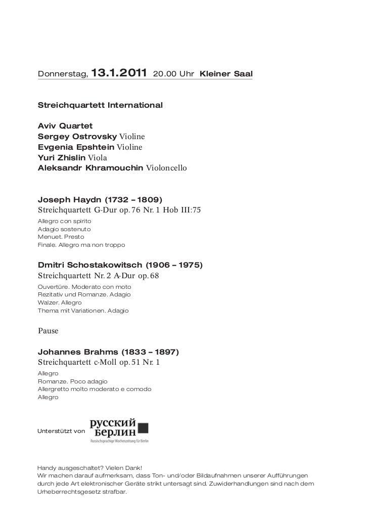 Donnerstag,       13.1.2011           20.00 Uhr Kleiner SaalStreichquartett InternationalAviv QuartetSergey Ostrovsky Viol...