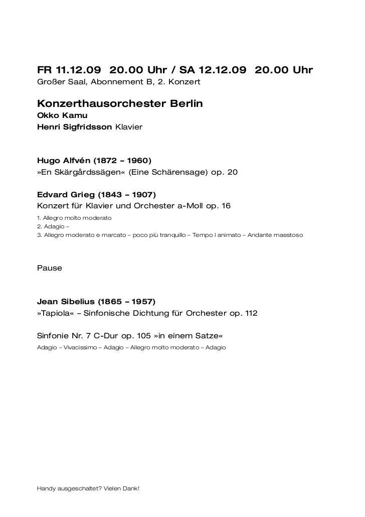 FR 11.12.09 20.00 Uhr / SA 12.12.09 20.00 UhrGroßer Saal, Abonnement B, 2. KonzertKonzerthausorchester BerlinOkko KamuHenr...