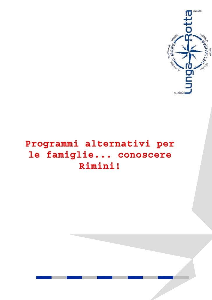 Programmi alternativi per  le famiglie... conoscere           Rimini!
