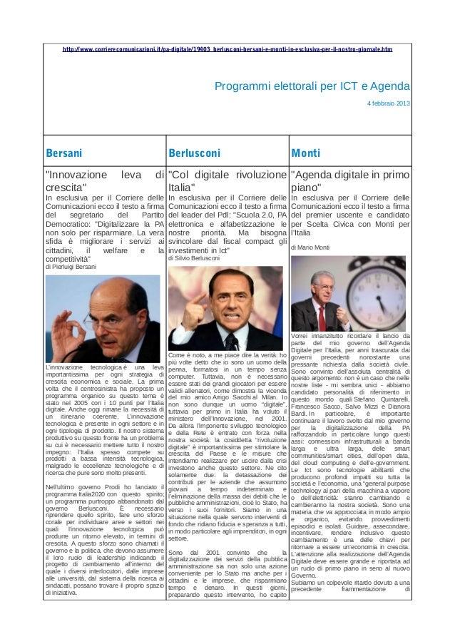 http://www.corrierecomunicazioni.it/pa-digitale/19403_berlusconi-bersani-e-monti-in-esclusiva-per-il-nostro-giornale.htm  ...