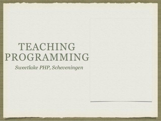 TEACHING PROGRAMMING Sweetlake PHP, Scheveningen