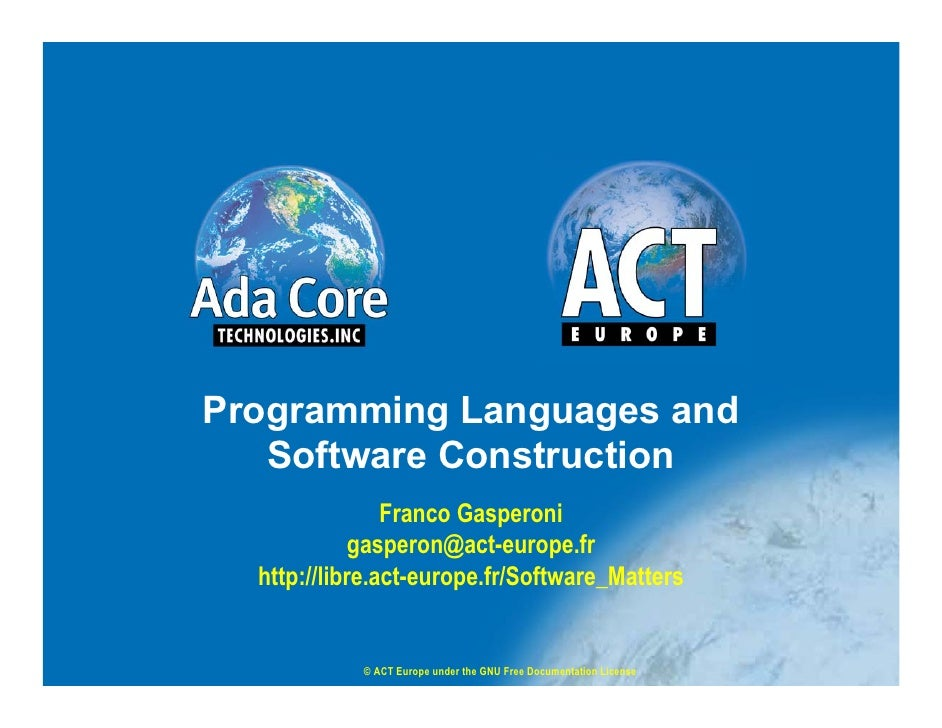 Programming Languages and    Software Construction                 Franco Gasperoni              gasperon@act-europe.fr   ...