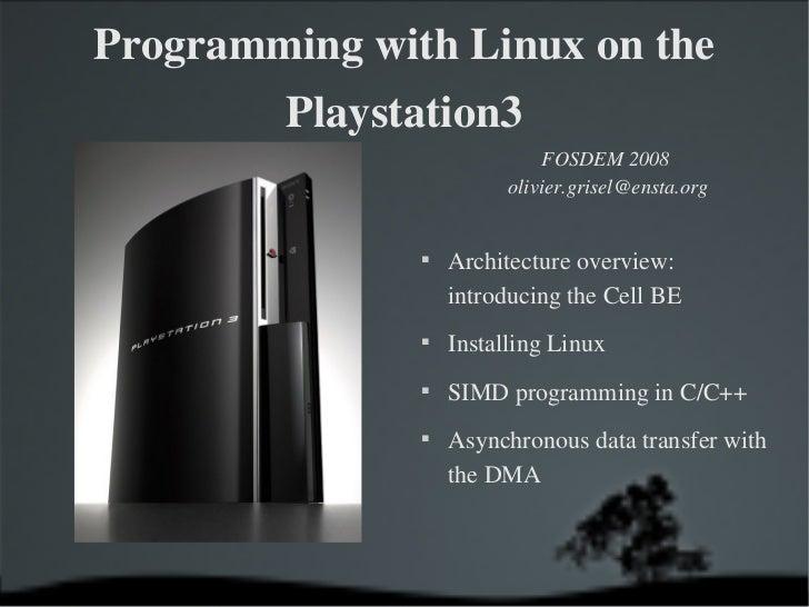 ProgrammingwithLinuxonthe          Playstation3                           FOSDEM2008                          ol...