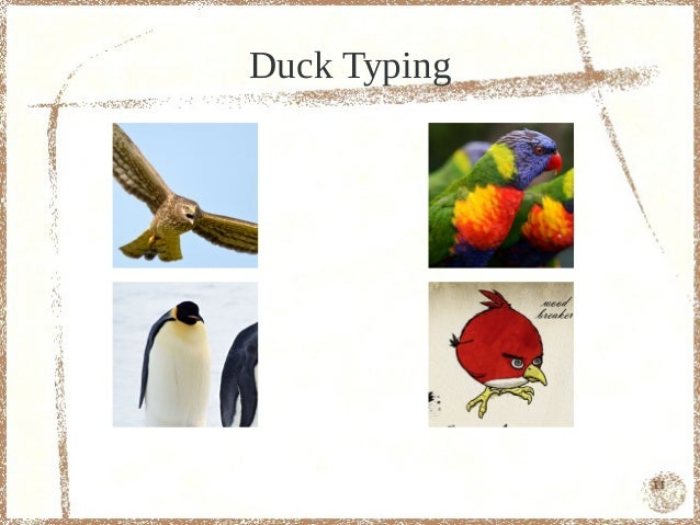 Duck Typing              11