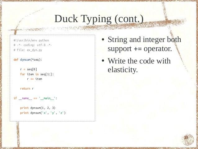 Duck Typing (cont.)#!/usr/bin/env python                ●   String and integer both# -*- coding: utf-8 -*-# file: ex_dyn.p...