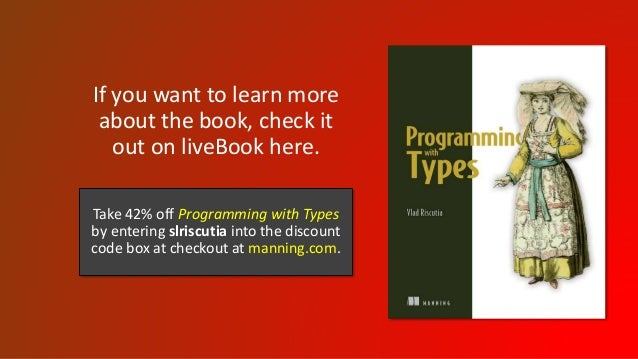If you want to learn more about the book, check it out on liveBook here. Take 42% off Programming with Types by entering s...