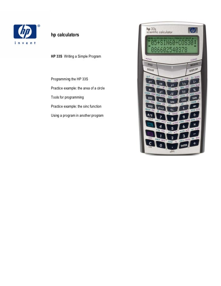 hp calculatorsHP 33S Writing a Simple ProgramProgramming the HP 33SPractice example: the area of a circleTools for program...