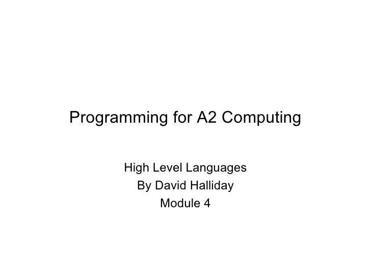Programming for A2 Computing High Level Languages By David Halliday Module 4