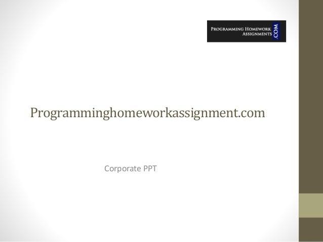 Programminghomeworkassignment.com Corporate PPT