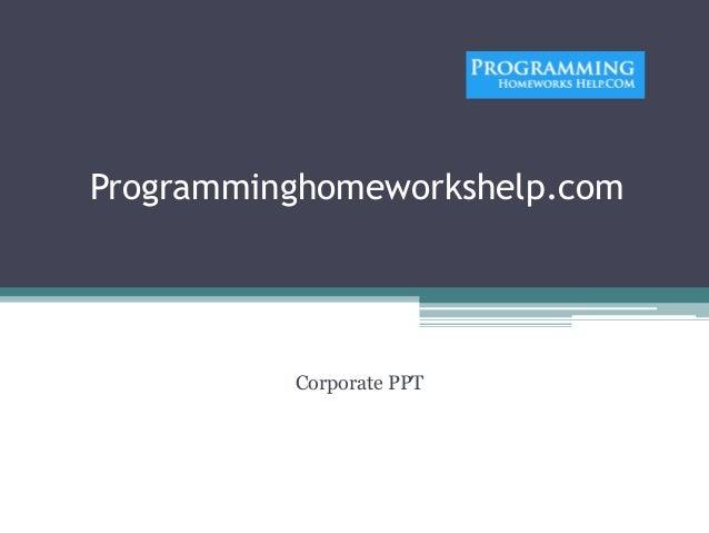 Programminghomeworkshelp.com Corporate PPT