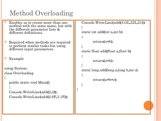 Method Overloading Enables us to create more than onemethod with the same name, but withthe different parameter lists &di...