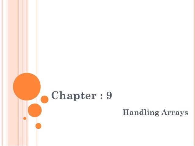 Chapter : 9Handling Arrays