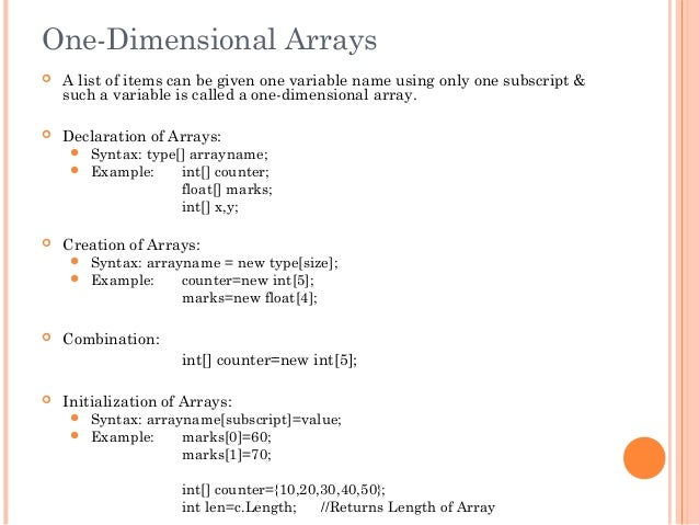 One-Dimensional Arrays A list of items can be given one variable name using only one subscript &such a variable is called...