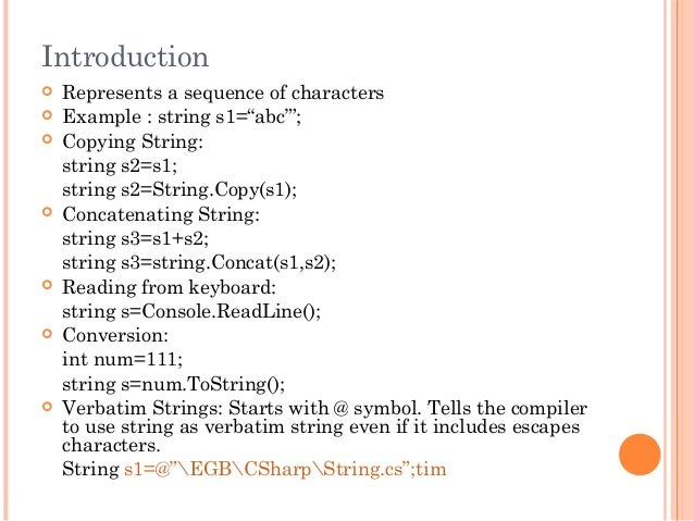 """Introduction Represents a sequence of characters Example : string s1=""""abc""""'; Copying String:string s2=s1;string s2=Stri..."""