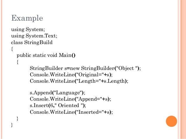 "Exampleusing System;using System.Text;class StringBuild{public static void Main(){StringBuilder s=new StringBuilder(""Objec..."