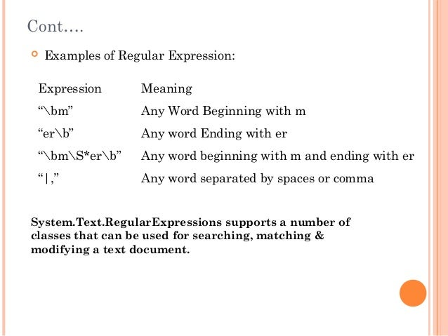 """Cont…. Examples of Regular Expression:Expression Meaning""""bm"""" Any Word Beginning with m""""erb"""" Any word Ending with er""""bmS*e..."""