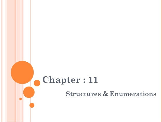 Chapter : 11Structures & Enumerations
