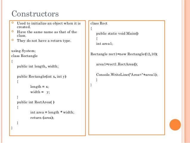 Constructors Used to initialize an object when it iscreated. Have the same name as that of theclass. They do not have a...