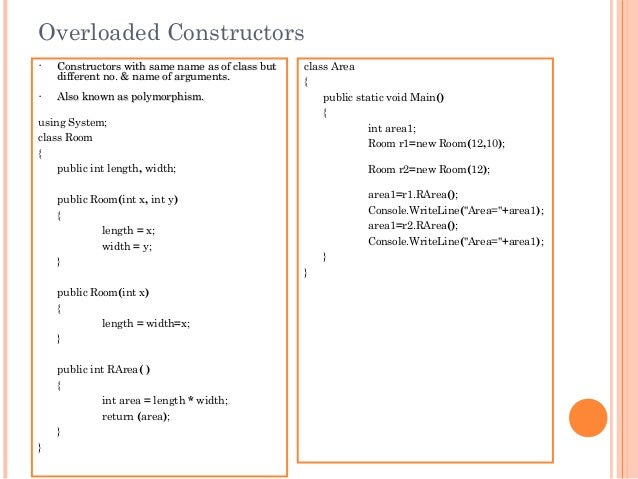 Overloaded Constructors• Constructors with same name as of class butConstructors with same name as of class butdifferent n...