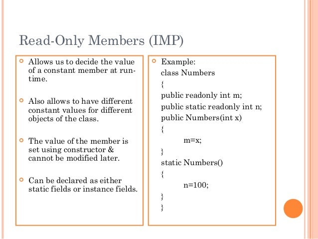 Read-Only Members (IMP) Allows us to decide the valueof a constant member at run-time. Also allows to have differentcons...