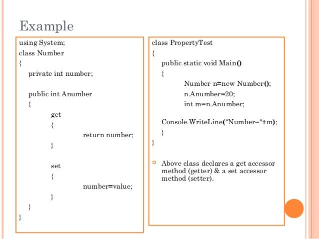 Exampleusing System;class Number{private int number;public int Anumber{get{return number;}set{number=value;}}}class Proper...