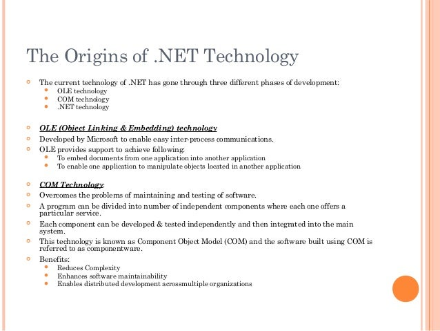 The Origins of .NET Technology The current technology of .NET has gone through three different phases of development: OL...