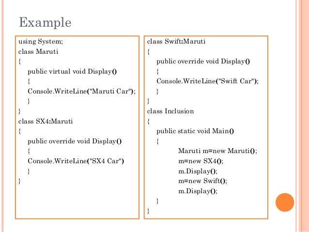 "Exampleusing System;class Maruti{public virtual void Display(){Console.WriteLine(""Maruti Car"");}}class SX4:Maruti{public o..."