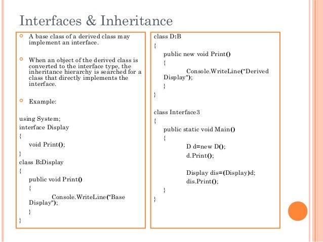 Interfaces & Inheritance A base class of a derived class mayimplement an interface. When an object of the derived class ...