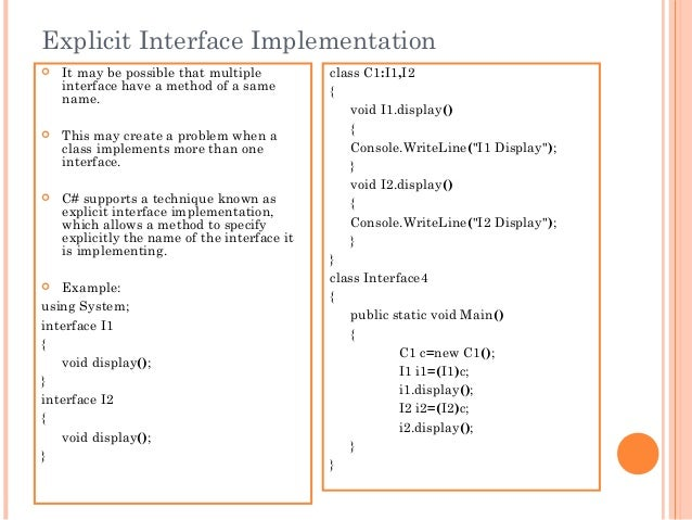 Explicit Interface Implementation It may be possible that multipleinterface have a method of a samename. This may create...