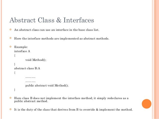 Abstract Class & Interfaces An abstract class can use an interface in the base class list. Here the interface methods ar...