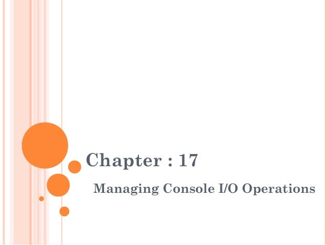 Chapter : 17Managing Console I/O Operations