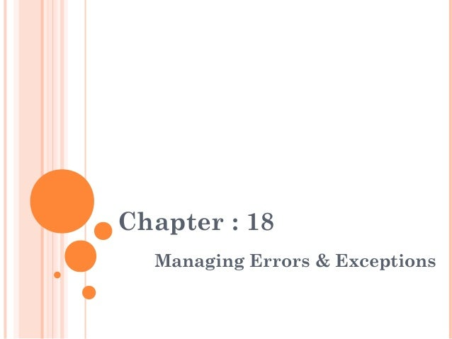 Chapter : 18Managing Errors & Exceptions