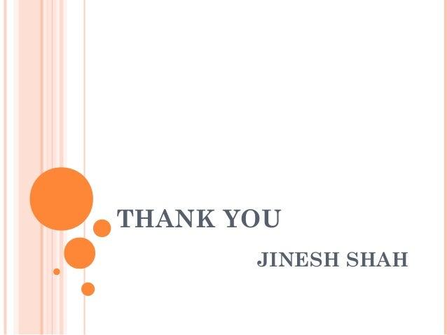 THANK YOUJINESH SHAH
