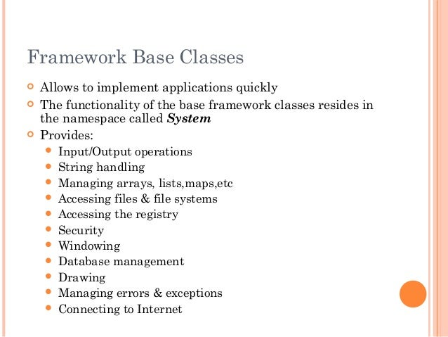 Framework Base Classes Allows to implement applications quickly The functionality of the base framework classes resides ...