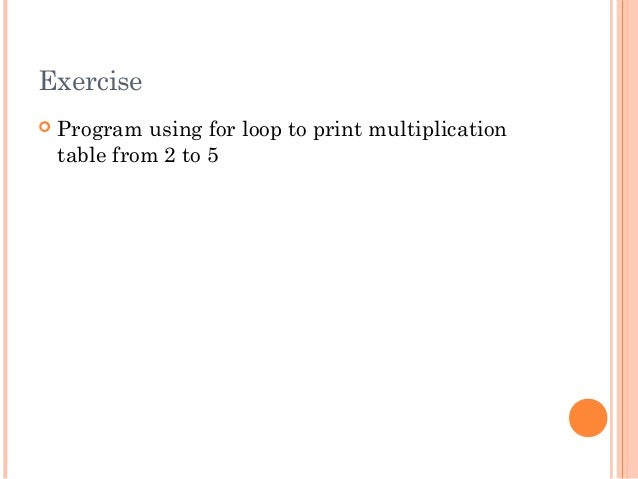 Exercise Program using for loop to print multiplicationtable from 2 to 5