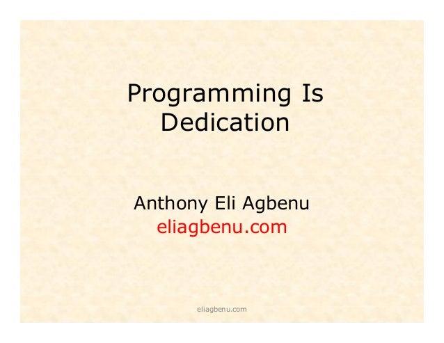 Programming Is Dedication Anthony Eli Agbenu eliagbenu.com  eliagbenu.com