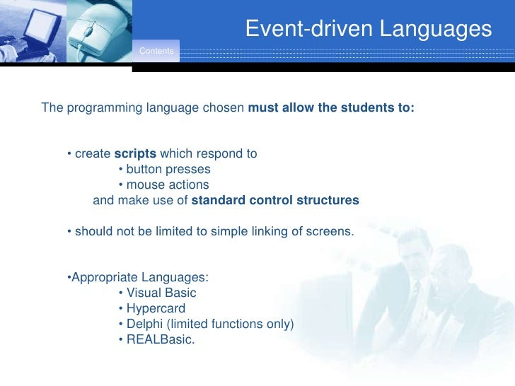 Event-driven Languages                  Contents     The programming language chosen must allow the students to:       • c...