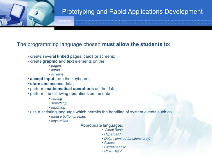 Prototyping and Rapid Applications Development                     Contents     The programming language chosen must allow...
