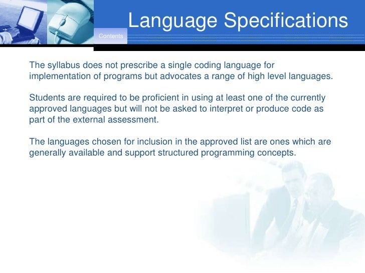Language Specifications                   Contents    The syllabus does not prescribe a single coding language for impleme...