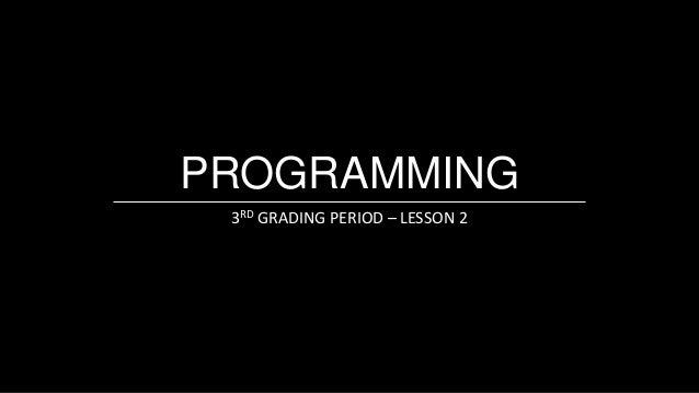 PROGRAMMING 3RD GRADING PERIOD – LESSON 2