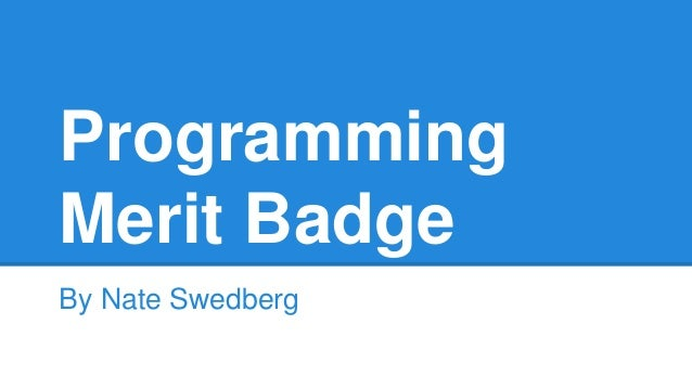 Programming Merit Badge By Nate Swedberg