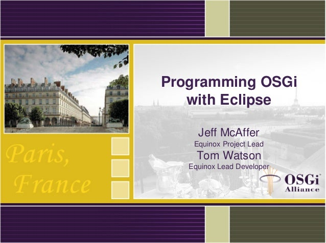 Programming osgi with eclipse je mca er eclipse - Eclipse architects ...