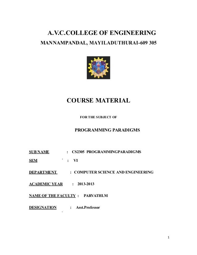 A.V.C.COLLEGE OF ENGINEERING MANNAMPANDAL, MAYILADUTHURAI-609 305 COURSE MATERIAL FOR THE SUBJECT OF PROGRAMMING PARADIGMS...